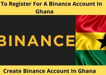 How To Register For A Binance Account In Ghana – Simple Registration Guide