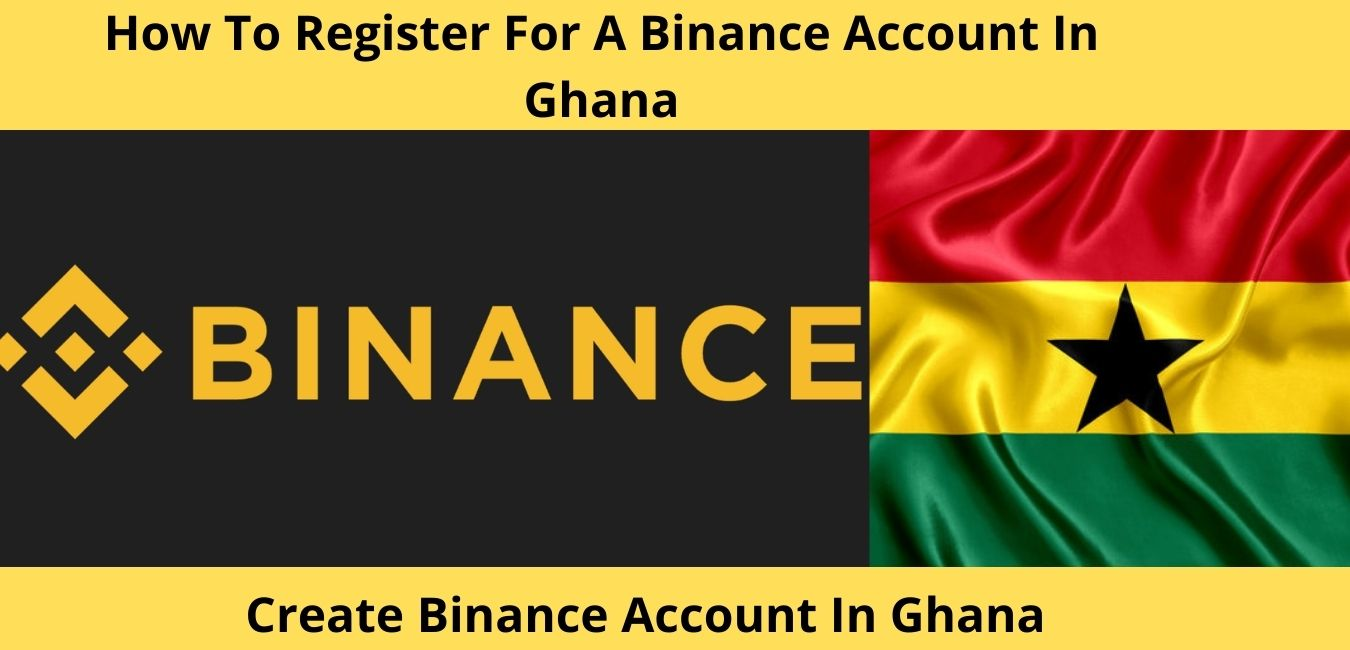How To Register For A Binance Account In Ghana