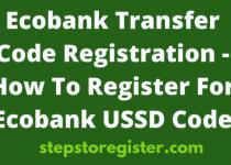 Ecobank transfer ,code registration